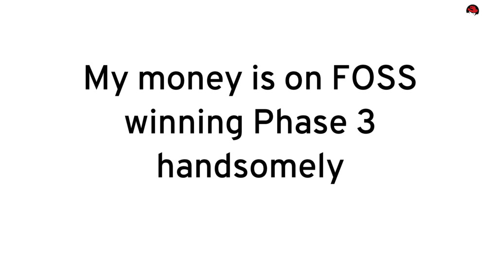 My money is on FOSS winning Phase 3 handsomely