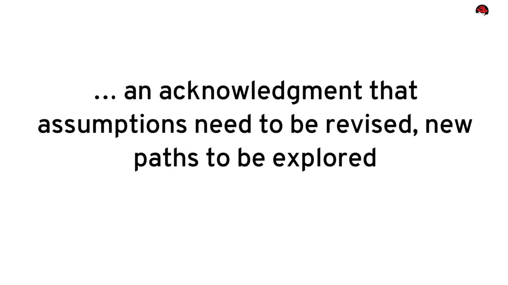 … an acknowledgment that assumptions need to be...