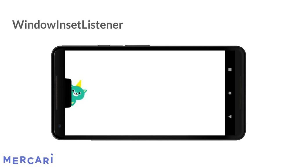 WindowInsetListener