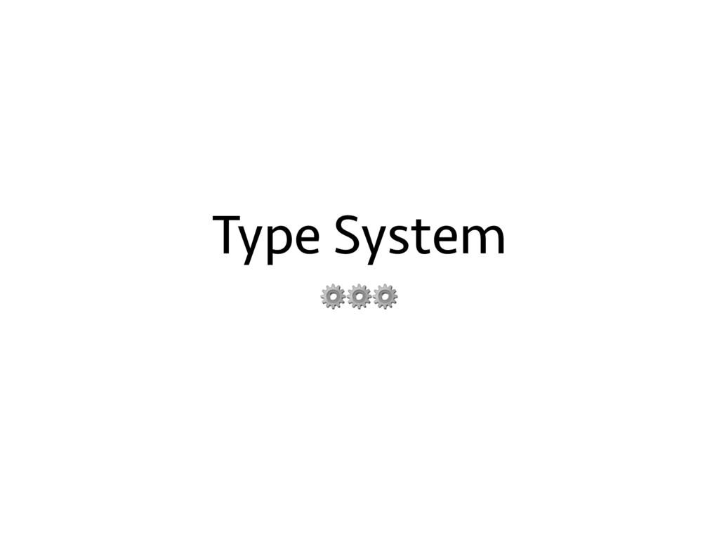 Type System ⚙⚙⚙