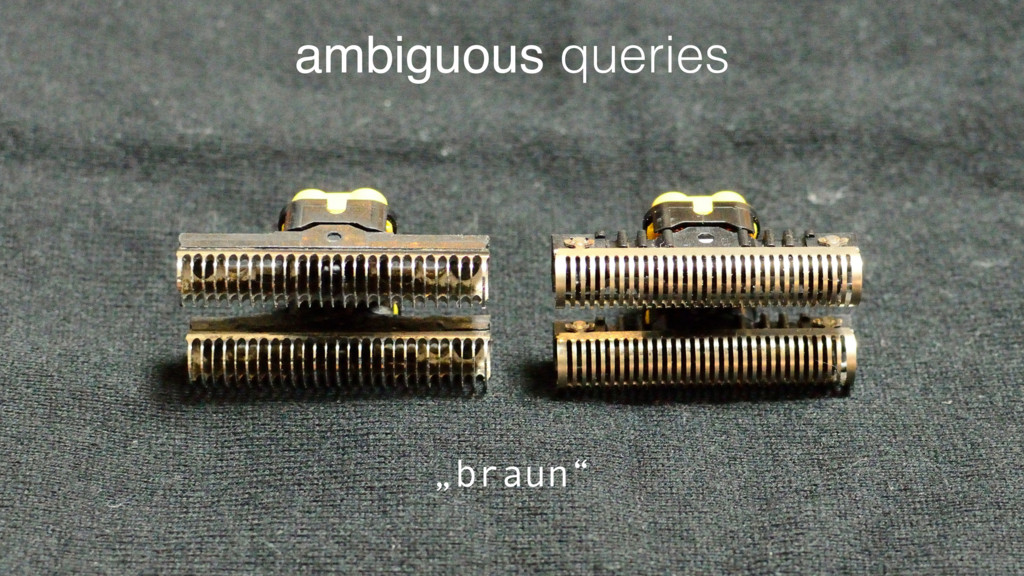"ambiguous queries ""braun"""