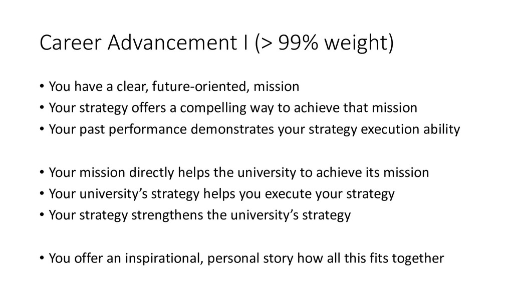 Career Advancement I (> 99% weight) • You have ...