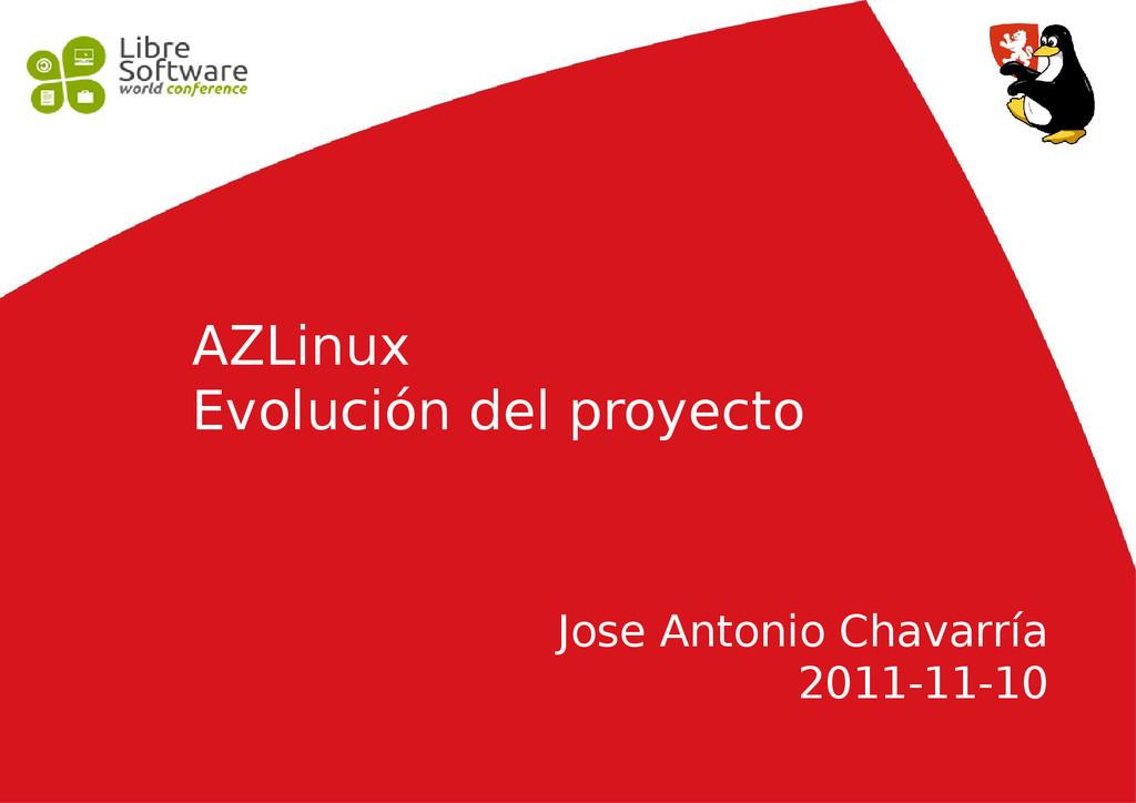 AZLinux Evolución del proyecto Jose Antonio Cha...