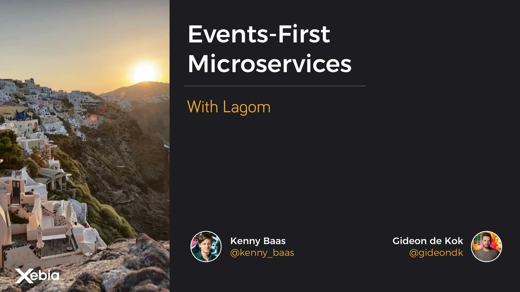 Events-First Microservices With Lagom Gideon de...