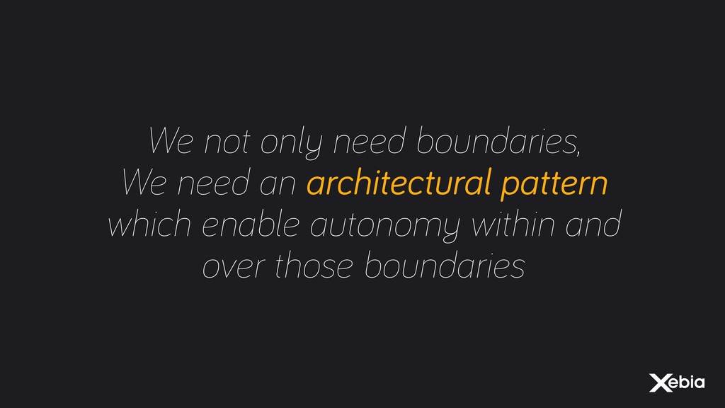 We not only need boundaries, We need an archite...