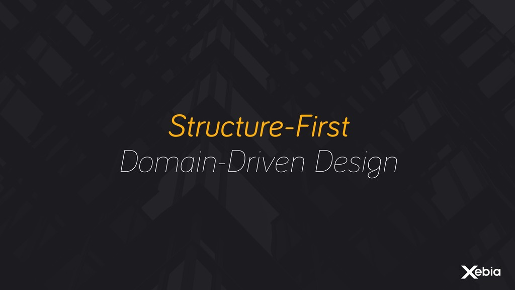Structure-First Domain-Driven Design