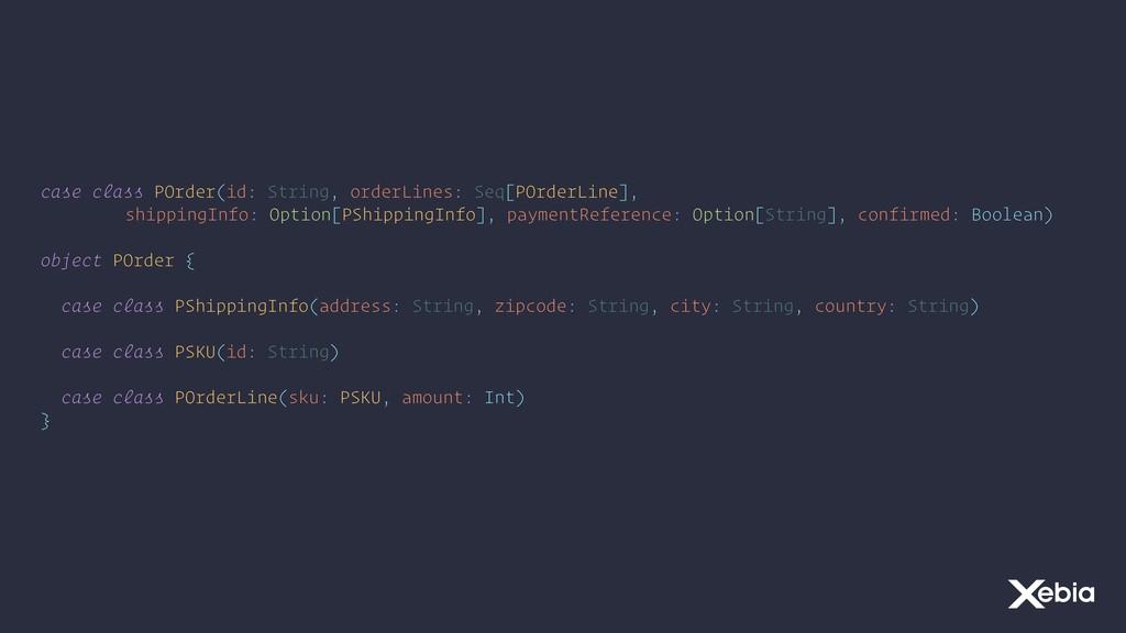 case class POrder(id: String, orderLines: Seq[P...