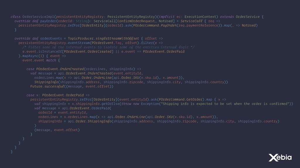 class OrderServiceImpl(persistentEntityRegistry...