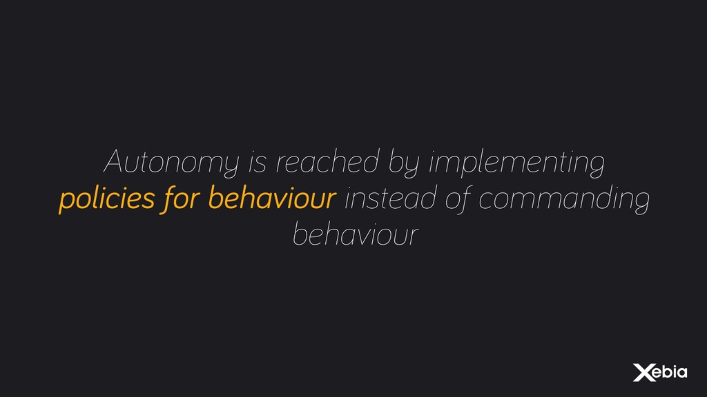 Autonomy is reached by implementing policies fo...