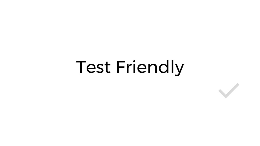 Test Friendly ✅