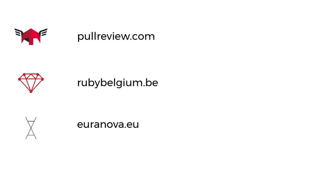 pullreview.com rubybelgium.be euranova.eu