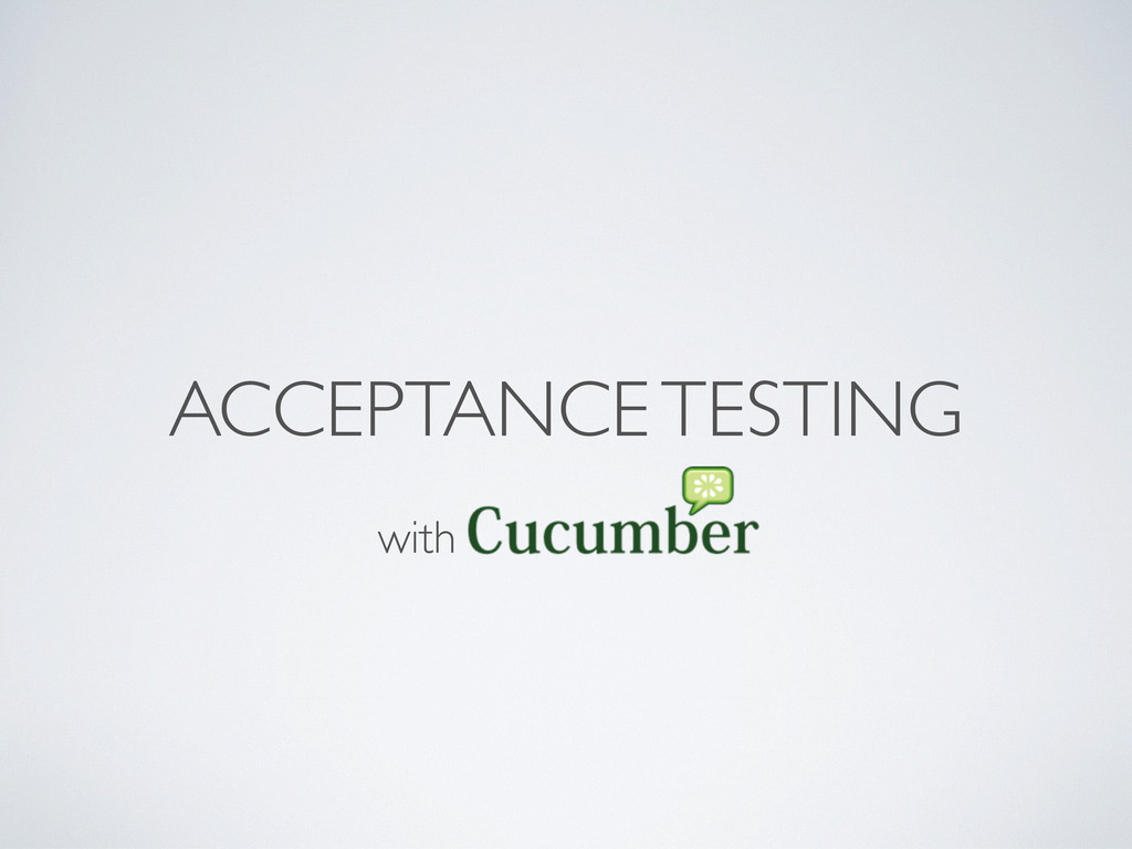 ACCEPTANCE TESTING with