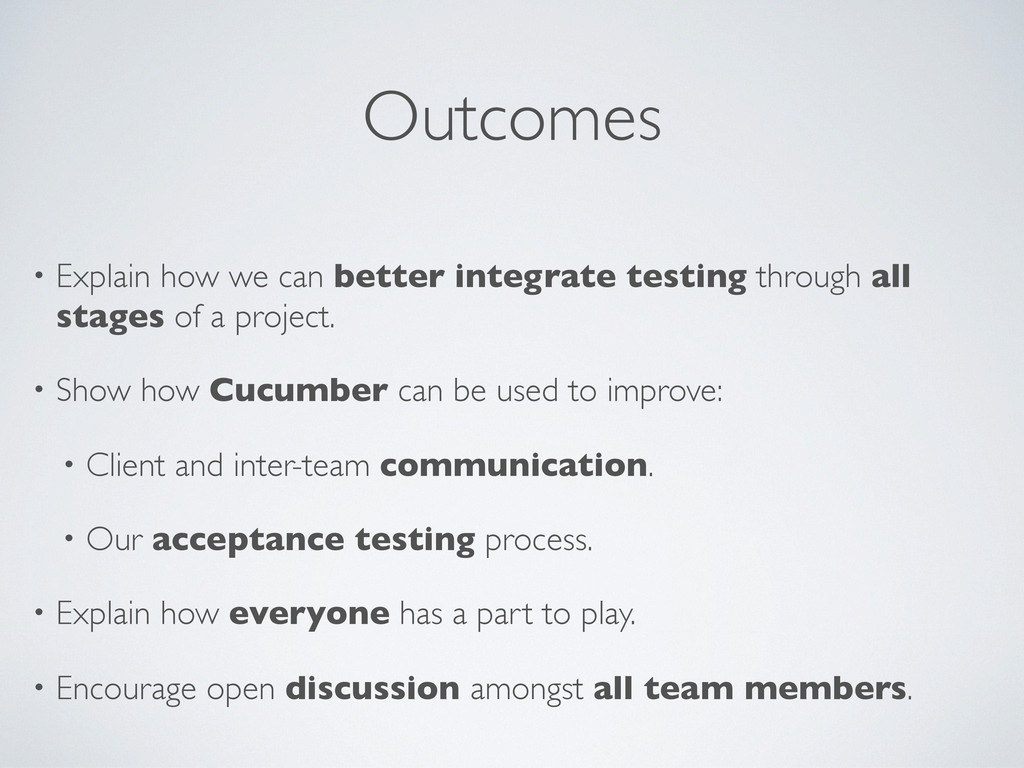 Outcomes • Explain how we can better integrate ...