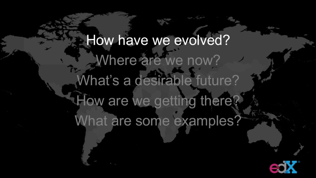 How have we evolved? Where are we now? What's a...