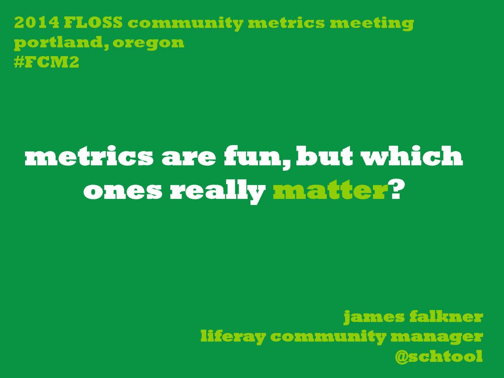 metrics are fun, but which ones really matter? ...