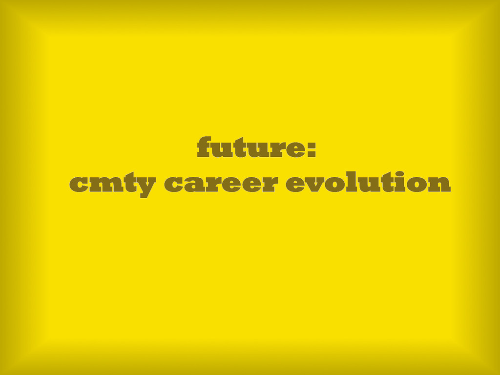 future: cmty career evolution