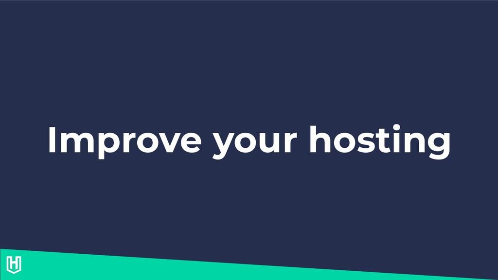 Improve your hosting