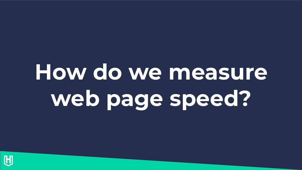 How do we measure web page speed?