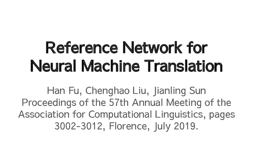 Reference Network for Neural Machine Translatio...