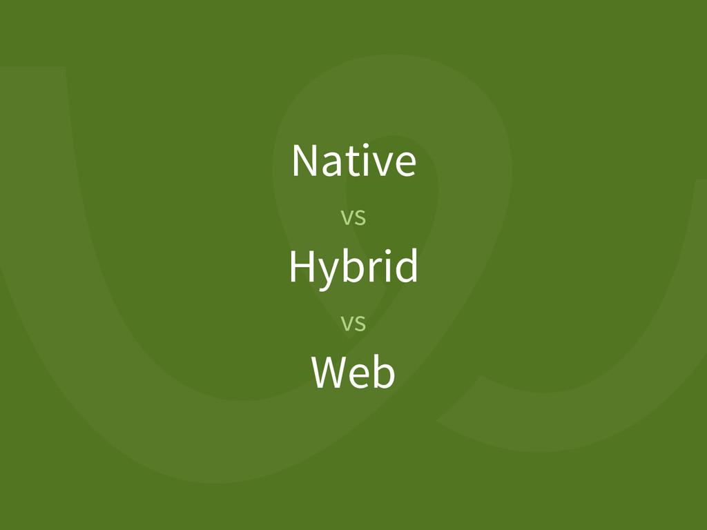 Native vs Hybrid vs Web