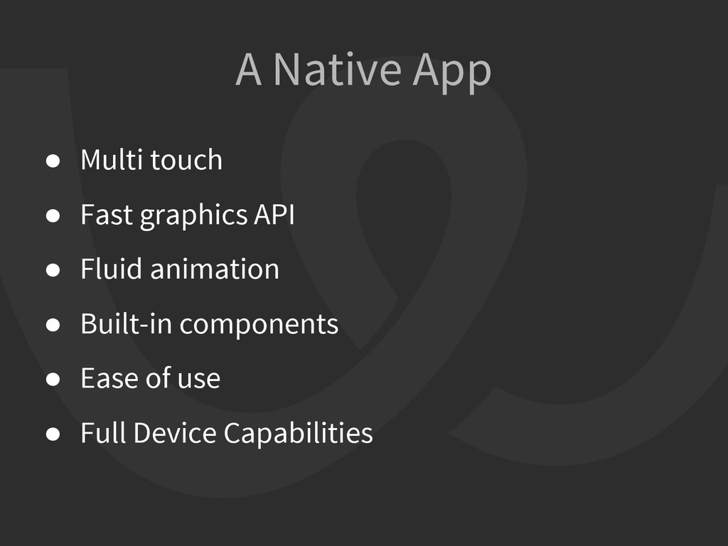 ● Multi touch ● Fast graphics API ● Fluid anima...