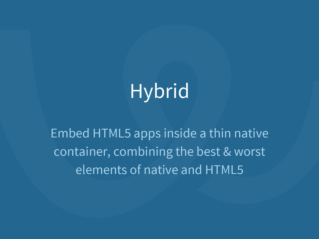 Hybrid Embed HTML5 apps inside a thin native co...