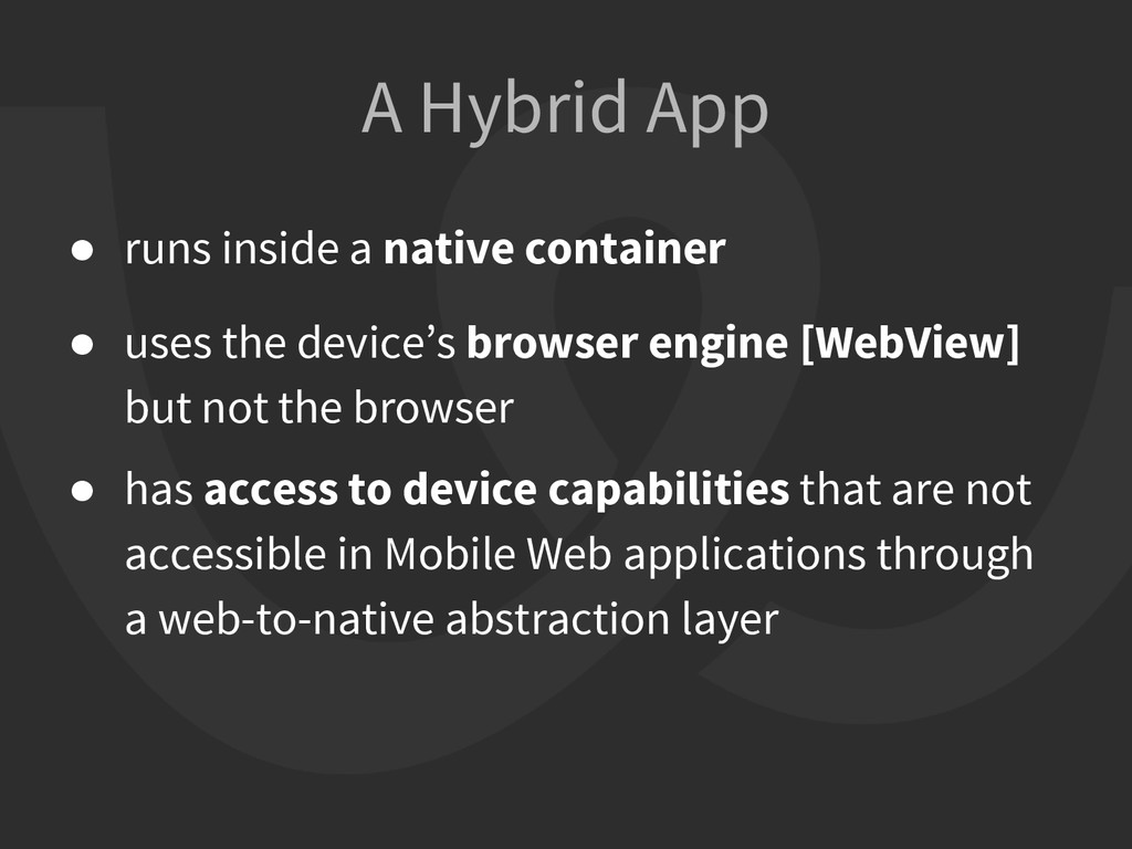 ● runs inside a native container ● uses the dev...
