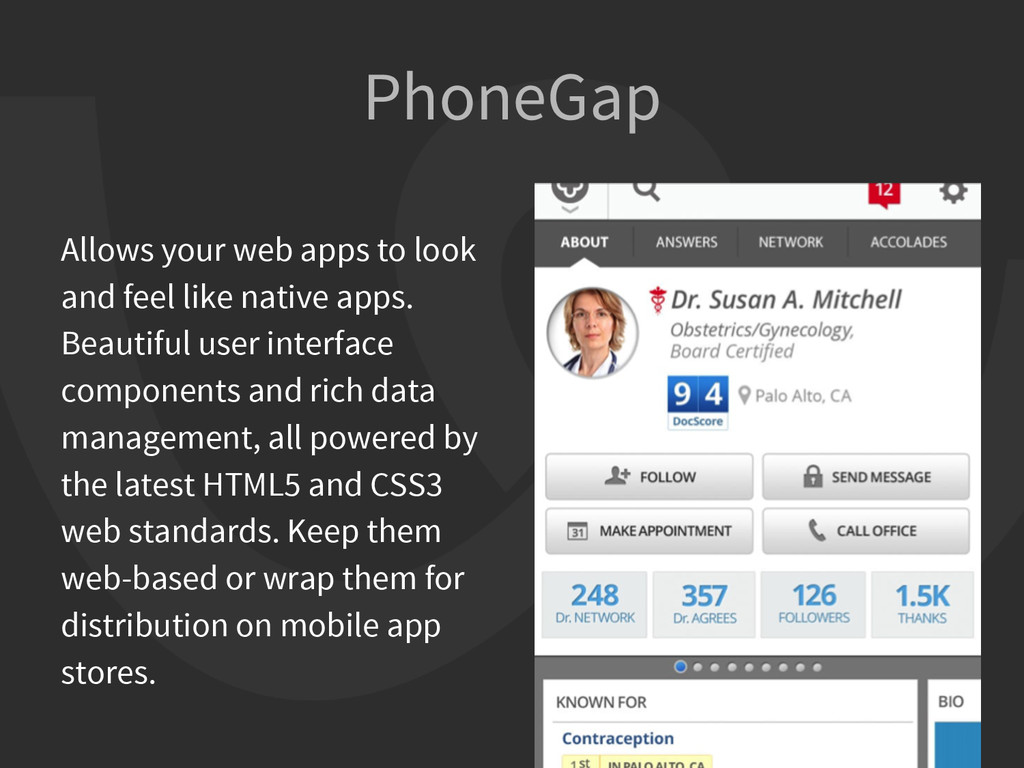 PhoneGap Allows your web apps to look and feel ...