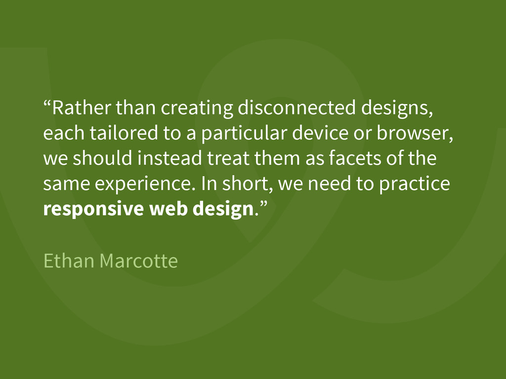 """Ethan Marcotte """"Rather than creating disconnect..."""