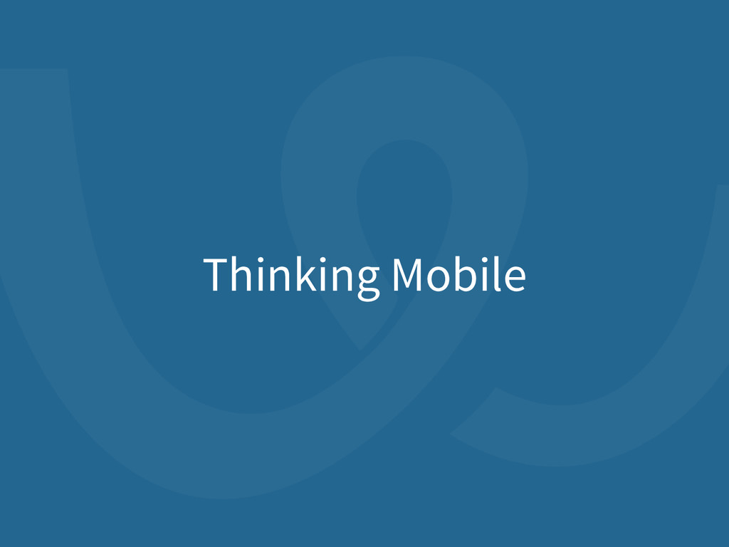 Thinking Mobile