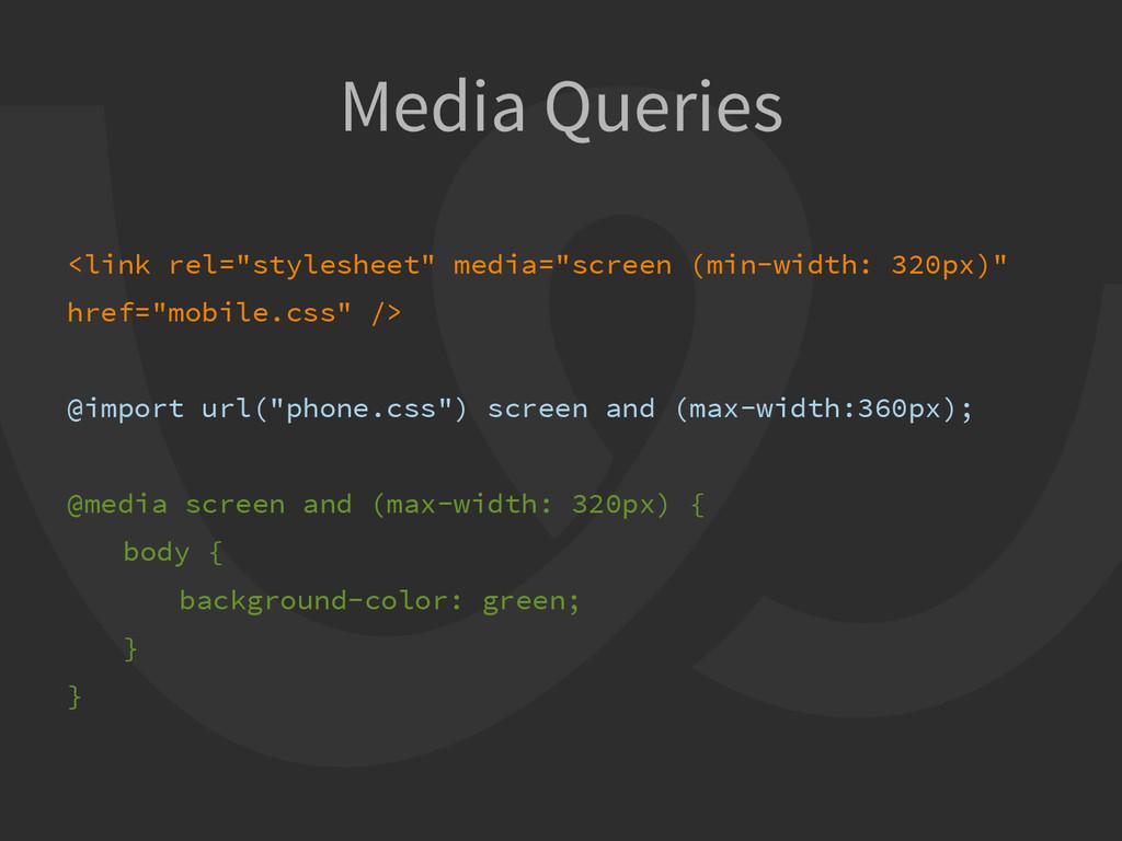 "Media Queries <link rel=""stylesheet"" media=""scr..."