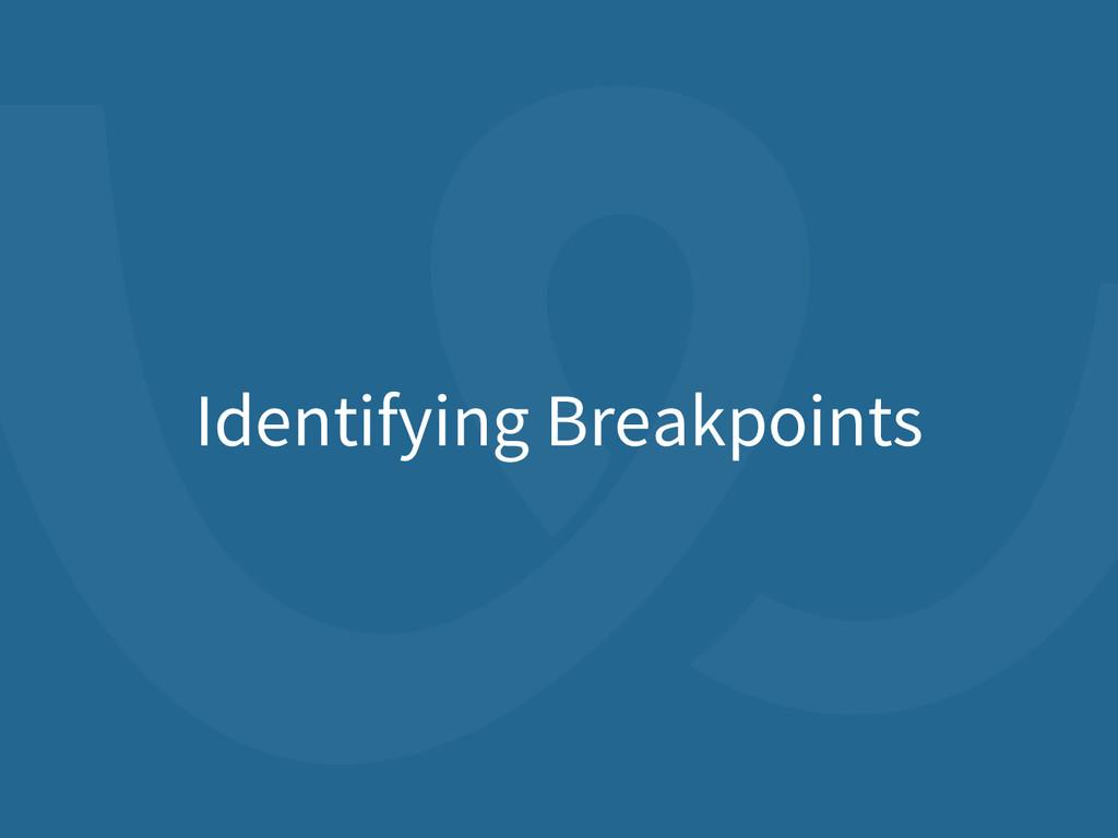 Identifying Breakpoints