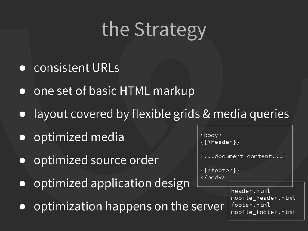 the Strategy ● consistent URLs ● one set of bas...