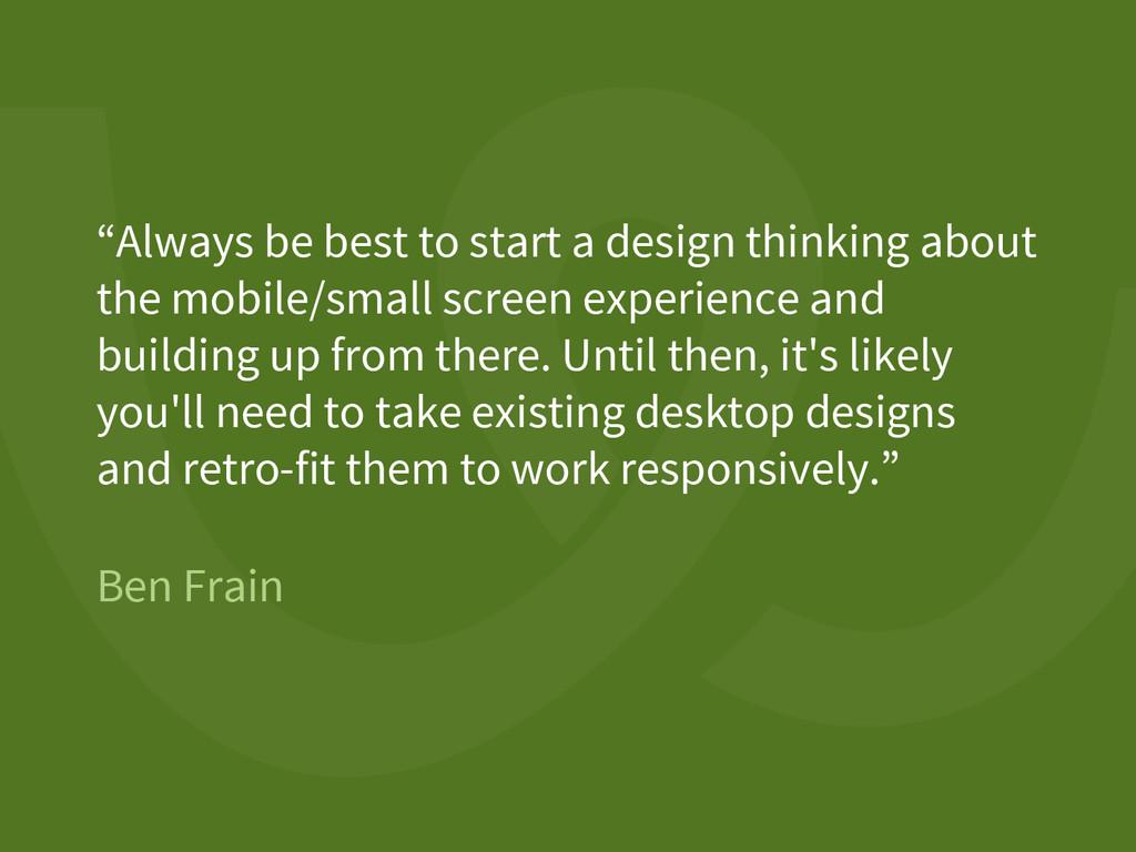 """Ben Frain """"Always be best to start a design thi..."""