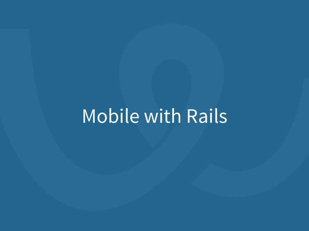 Mobile with Rails