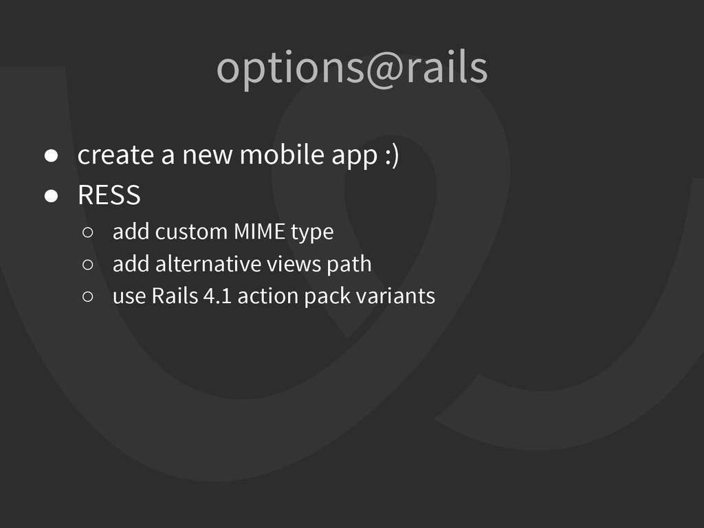 ● create a new mobile app :) ● RESS ○ add custo...