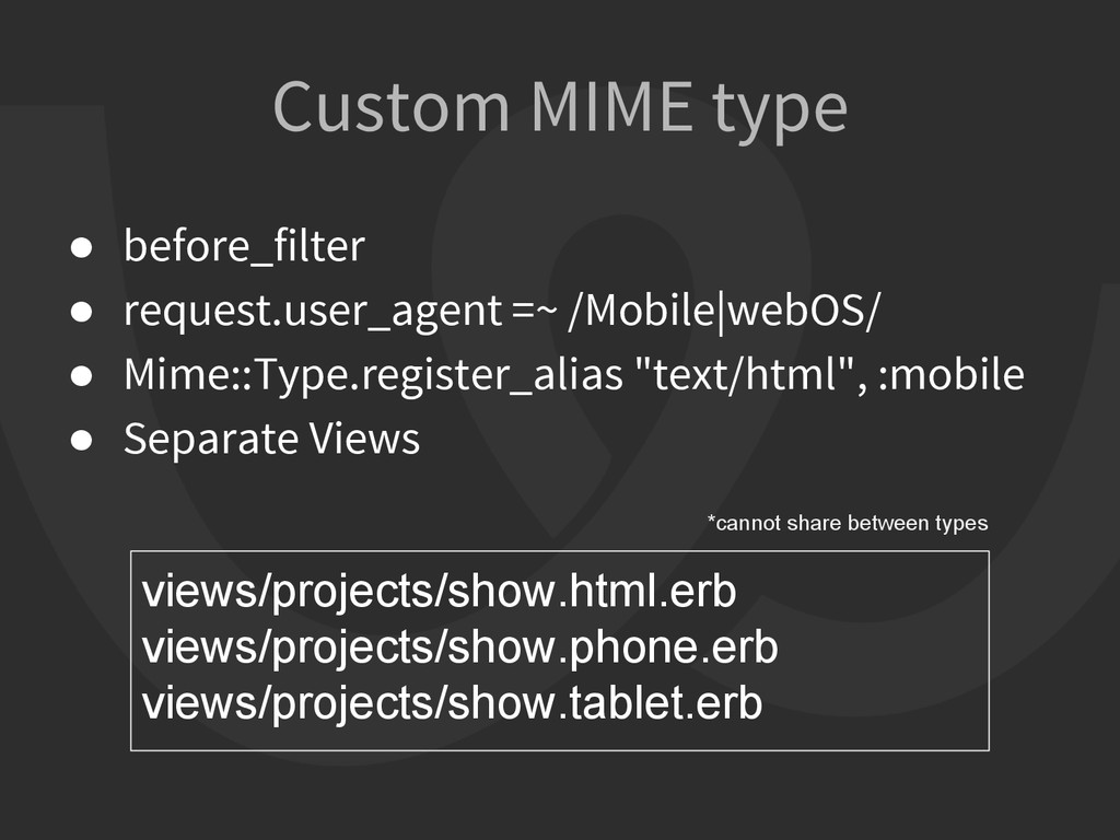 Custom MIME type ● before_filter ● request.user...