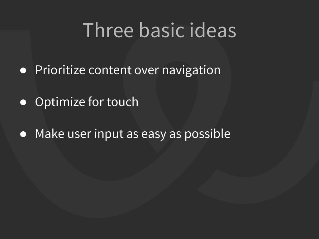 ● Prioritize content over navigation ● Optimize...