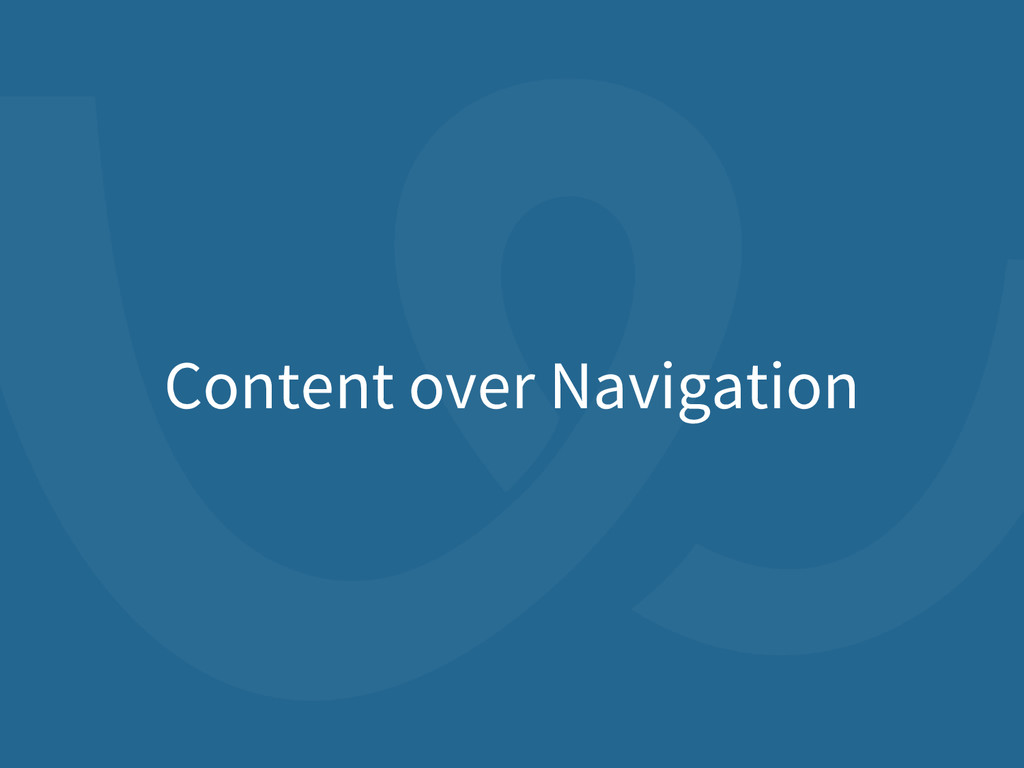 Content over Navigation