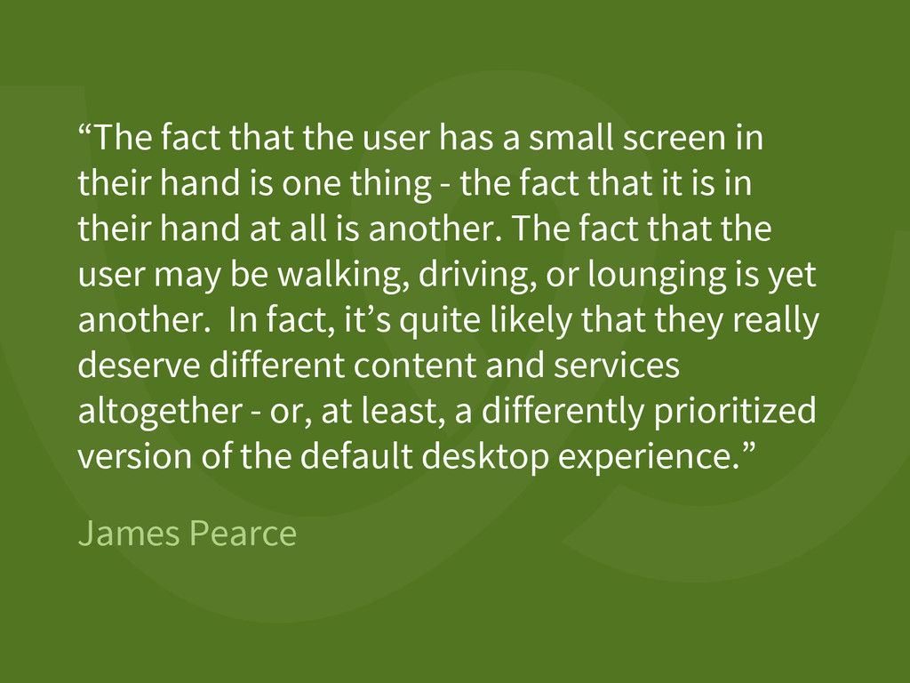 """James Pearce """"The fact that the user has a smal..."""