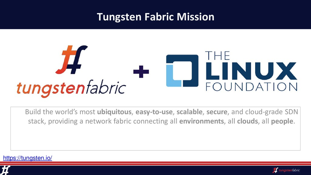Tungsten Fabric Mission Build the world's most ...