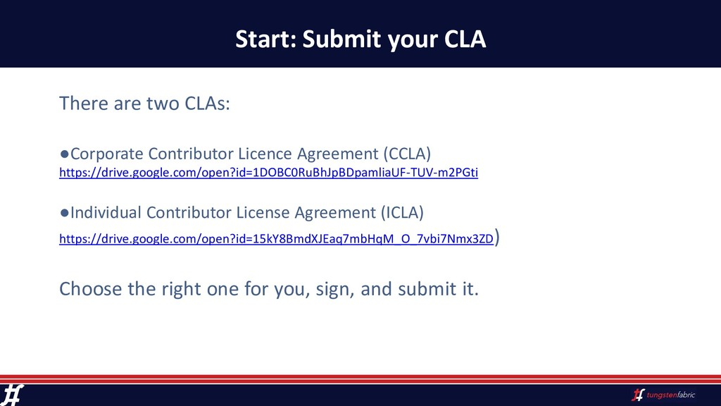 Start: Submit your CLA There are two CLAs: ●Cor...