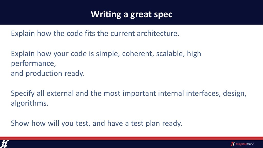 Writing a great spec Explain how the code fits ...