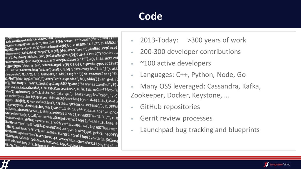 Code • 2013-Today: >300 years of work • 200-300...