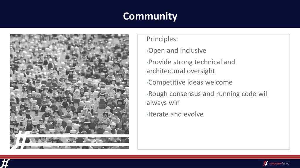 Community Principles: •Open and inclusive •Prov...