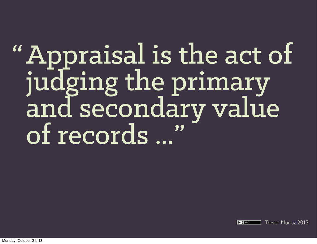 Trevor Munoz 2013 Appraisal is the act of judgi...