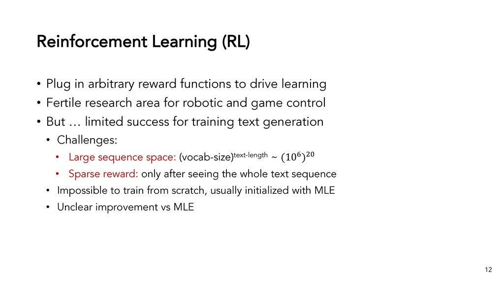 Reinforcement Learning (RL) • Plug in arbitrary...