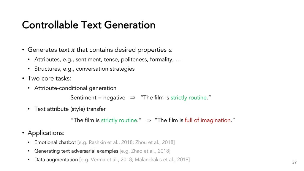 Controllable Text Generation 37 • Generates tex...