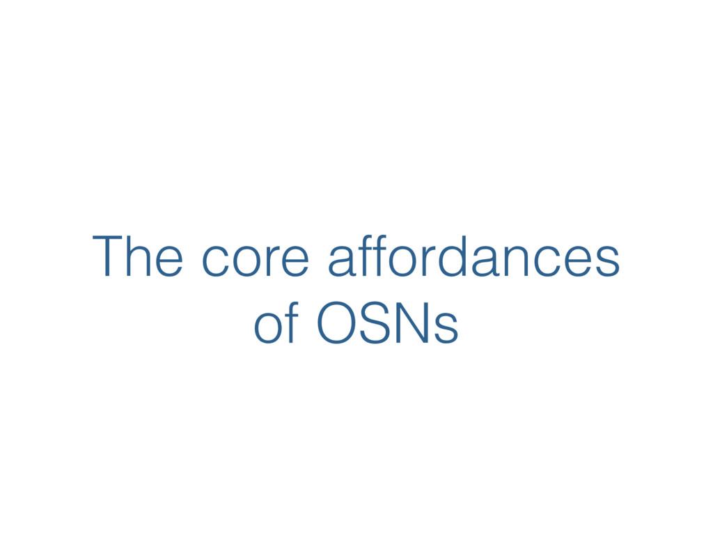 The core affordances of OSNs