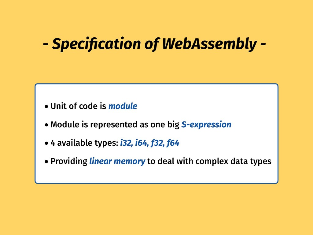 - Specification of WebAssembly - • Unit of code ...